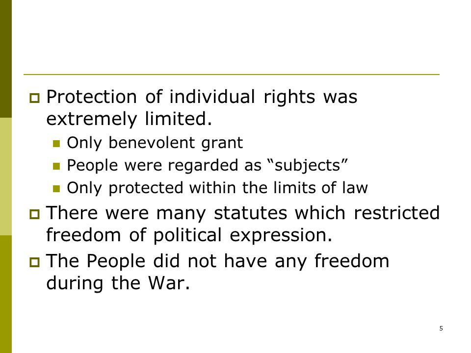 5  Protection of individual rights was extremely limited.