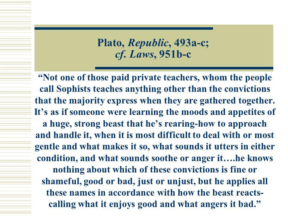 Plato, Republic, 493a-c; cf.