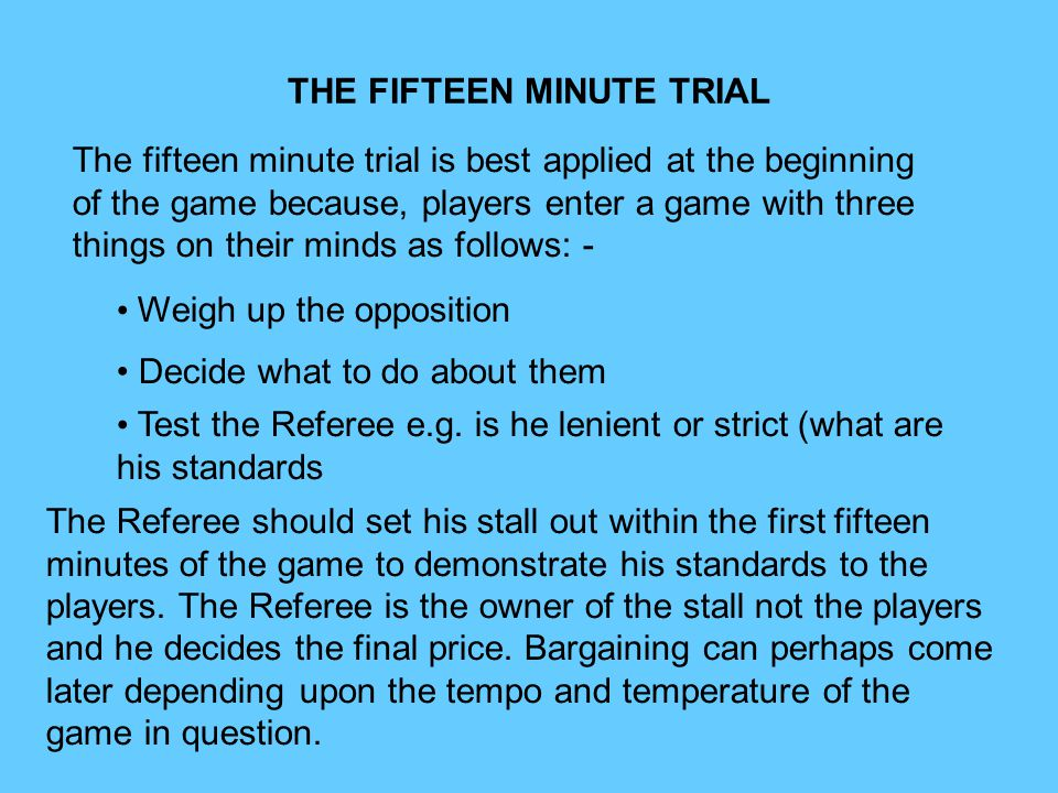 TEN MINUTE REFEREEING What is the ten minute refereeing technique.