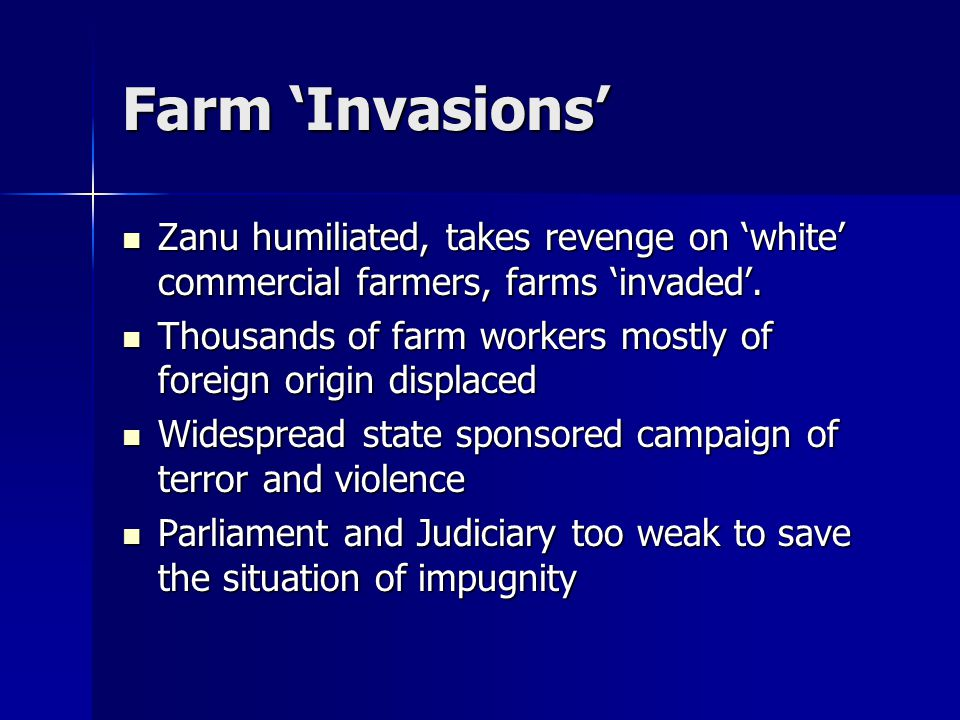 Farm 'Invasions' Zanu humiliated, takes revenge on 'white' commercial farmers, farms 'invaded'.