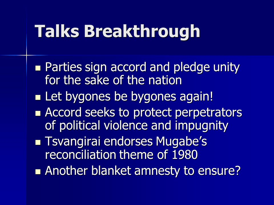 Talks Breakthrough Parties sign accord and pledge unity for the sake of the nation Parties sign accord and pledge unity for the sake of the nation Let bygones be bygones again.