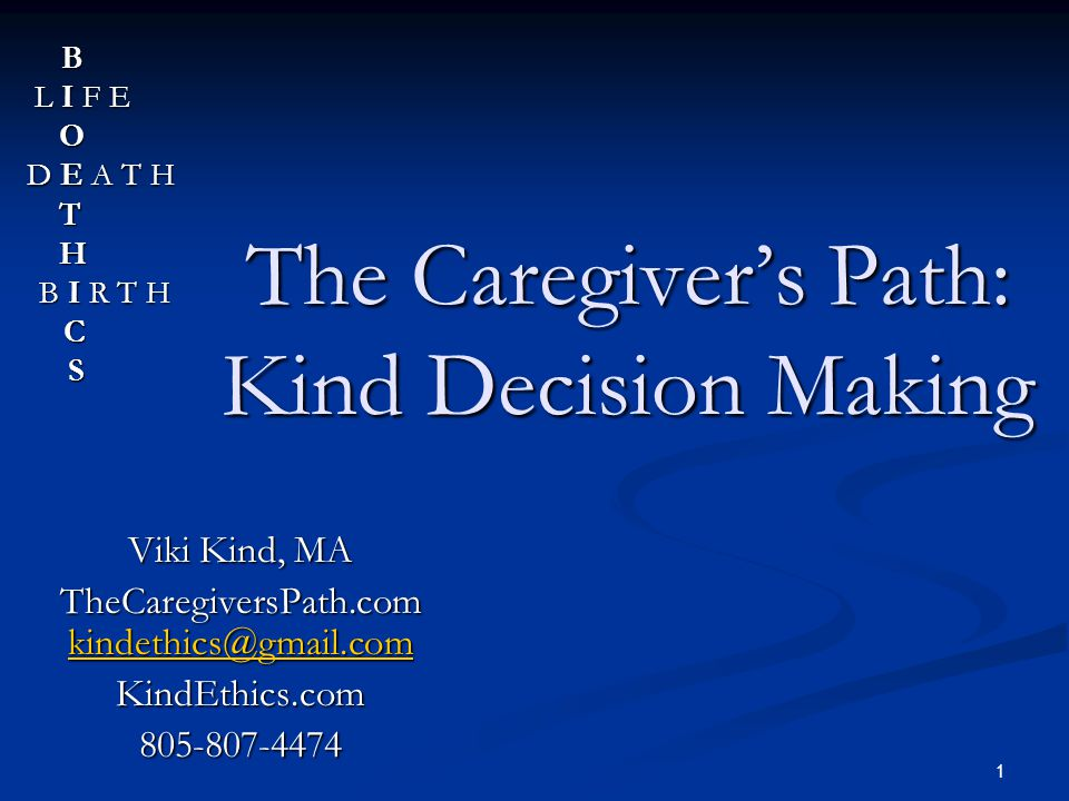 22 Medical Decision Making Tools Questions to Ask When Making Medical Decisions www.TheCaregiversPath.com on resource page Questions to Ask When Making Medical Decisions www.TheCaregiversPath.com on resource page www.TheCaregiversPath.com Go Wish Cards www.gowish.org (English and Spanish) Go Wish Cards www.gowish.org (English and Spanish)www.gowish.org Insider's Guide to Filling Out Your Advance Directive www.TheCaregiversPath.com on resource page Insider's Guide to Filling Out Your Advance Directive www.TheCaregiversPath.com on resource page www.TheCaregiversPath.com Thinking Ahead Project http://www.coalitionccc.org (English, Spanish, Korean, Chinese) Thinking Ahead Project http://www.coalitionccc.org (English, Spanish, Korean, Chinese)http://www.coalitionccc.org Pre-hospital DNR = POLST www.CAPOLST.org and www.POLST.org (multiple languages including Braille) Pre-hospital DNR = POLST www.CAPOLST.org and www.POLST.org (multiple languages including Braille)www.CAPOLST.org www.POLST.orgwww.CAPOLST.org www.POLST.org Consider the Conversation – documentary about making the decisions meaningful www.considertheconversation.org Consider the Conversation – documentary about making the decisions meaningful www.considertheconversation.orgwww.considertheconversation.org