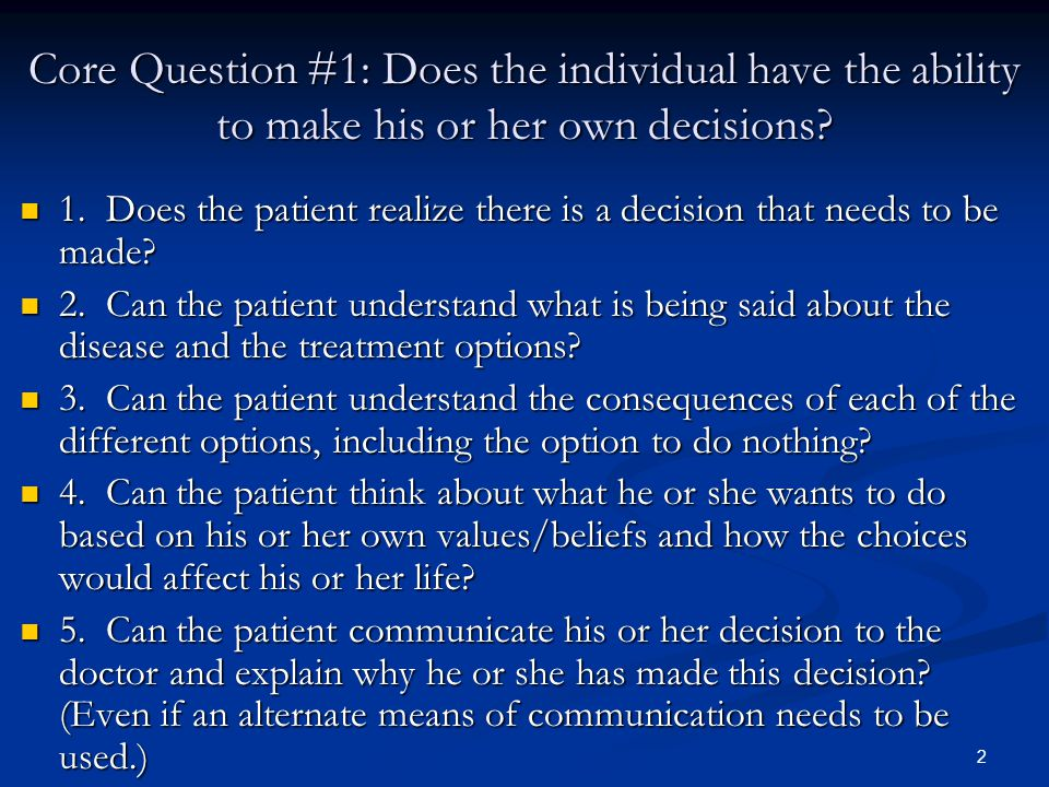 3 Core Question #2: If the person is not able to speak for him- or herself, how long will it last.