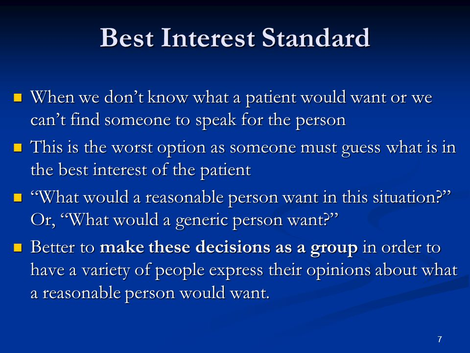 8 Using the Best Interest Standard Talk to the caregiver about basic preferences, signs of comfort or discomfort, and how to communicate Talk to the caregiver about basic preferences, signs of comfort or discomfort, and how to communicate 1.