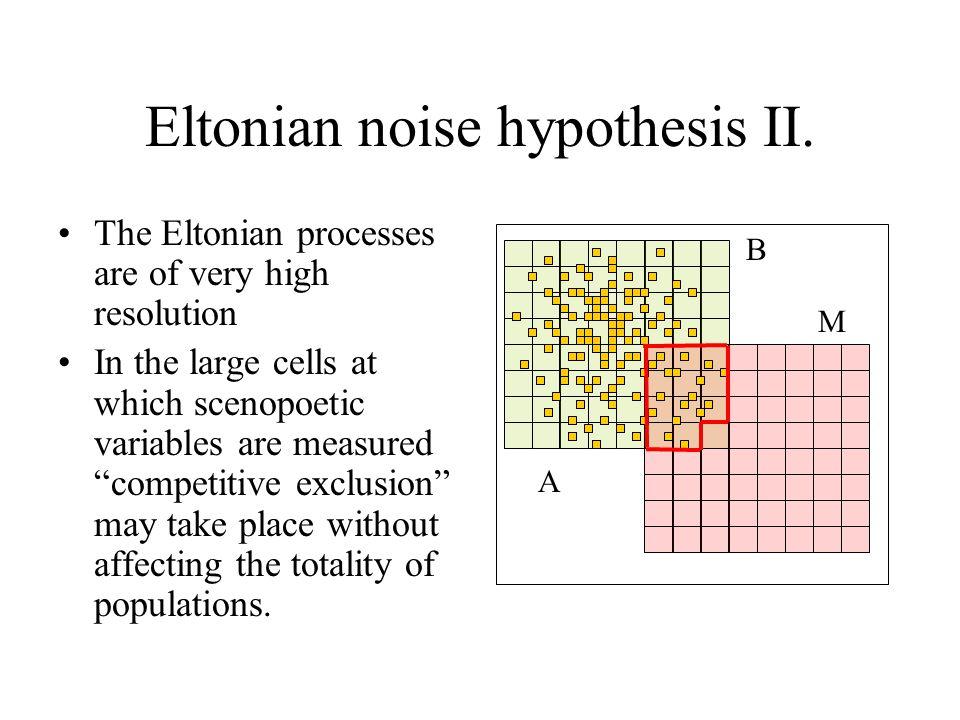 Eltonian noise hypothesis II.