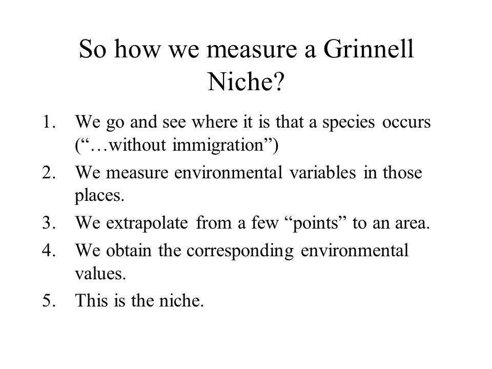 So how we measure a Grinnell Niche.