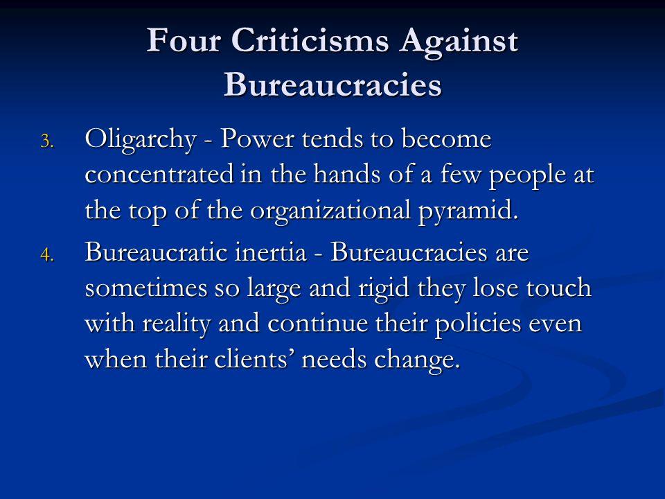 Four Criticisms Against Bureaucracies 3.