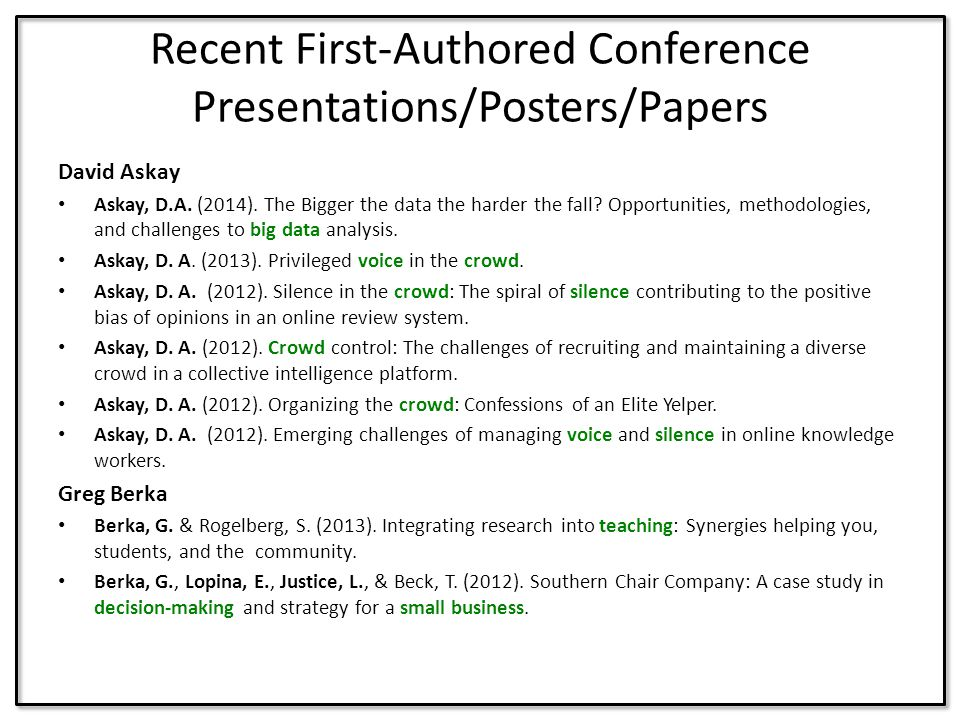 Recent First-Authored Conference Presentations/Posters/Papers David Askay Askay, D.A. (2014). The Bigger the data the harder the fall? Opportunities,