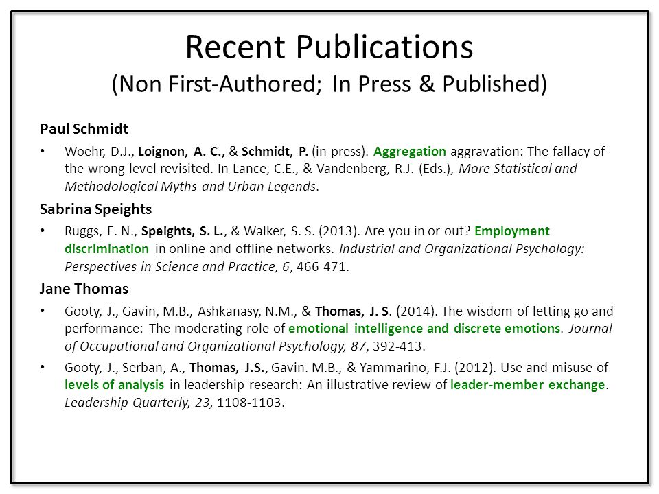 Paul Schmidt Woehr, D.J., Loignon, A. C., & Schmidt, P. (in press). Aggregation aggravation: The fallacy of the wrong level revisited. In Lance, C.E.,