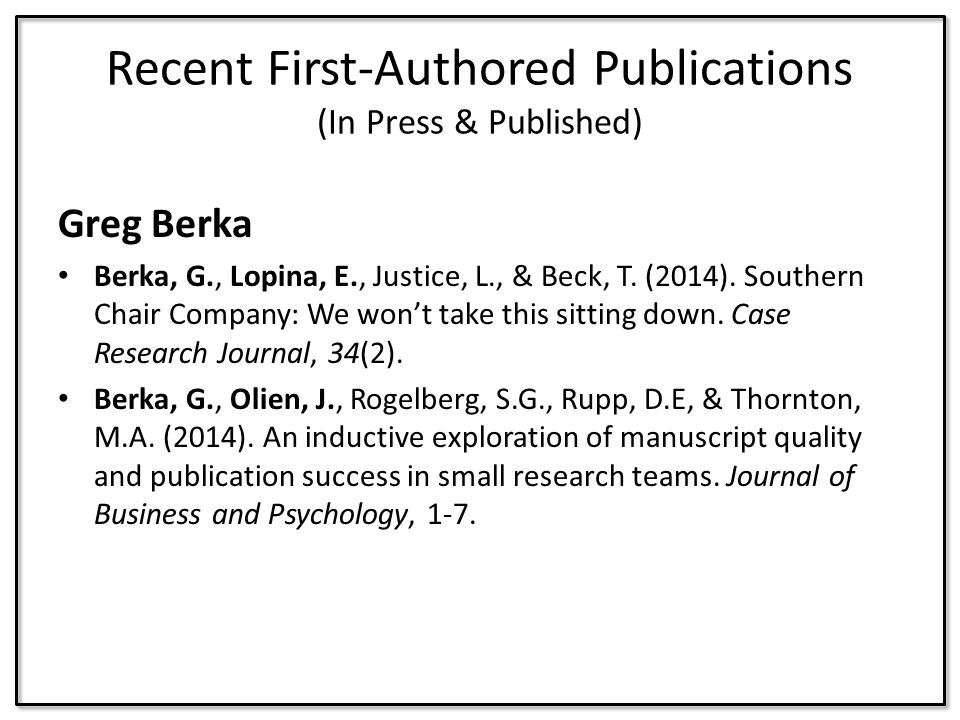 Greg Berka Berka, G., Lopina, E., Justice, L., & Beck, T. (2014). Southern Chair Company: We won't take this sitting down. Case Research Journal, 34(2