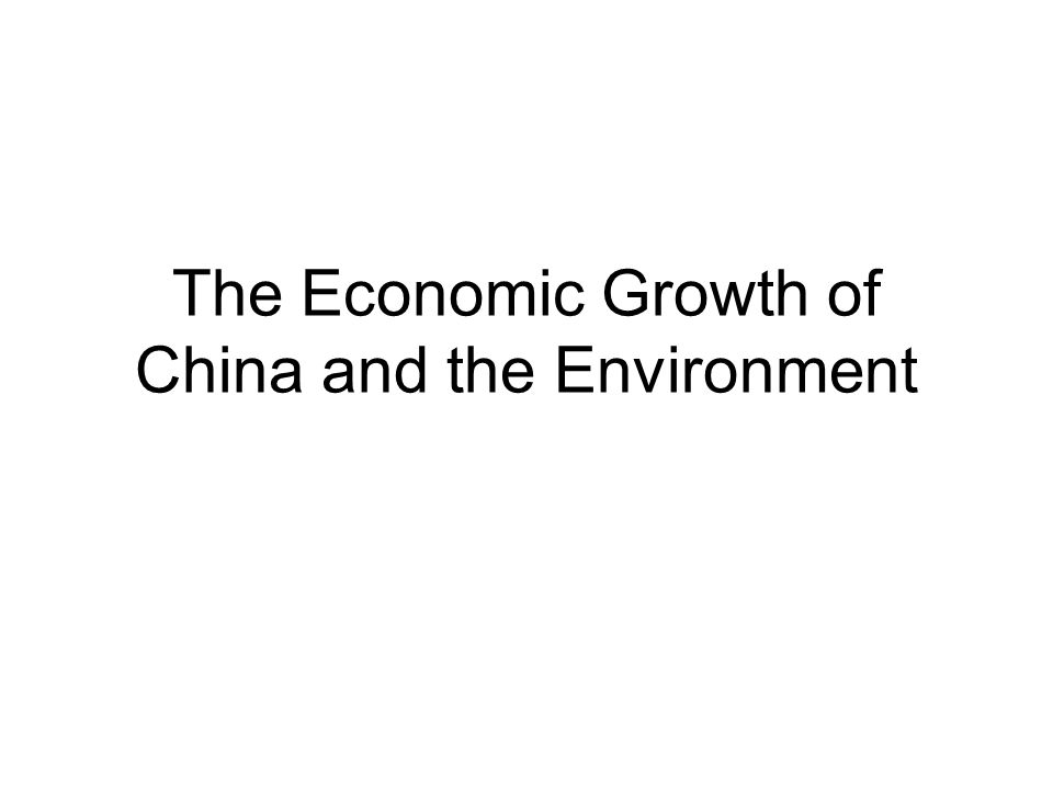 The Economic Growth of China and the Environment