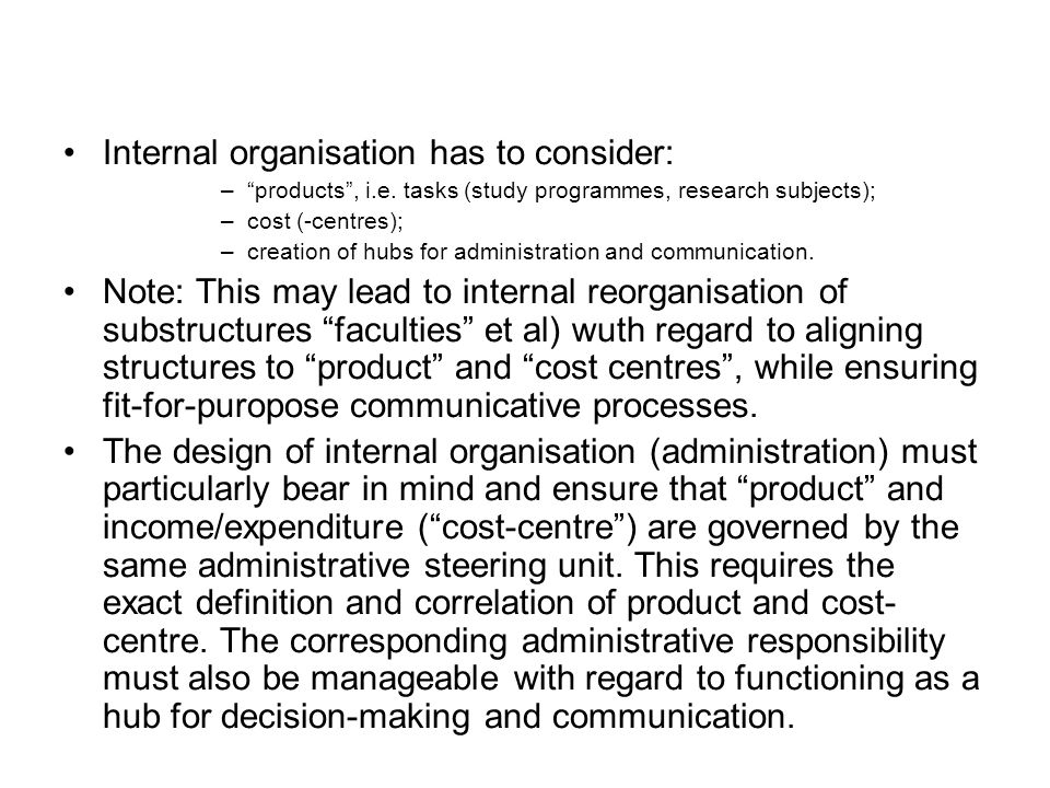 Internal organisation has to consider: – products , i.e.