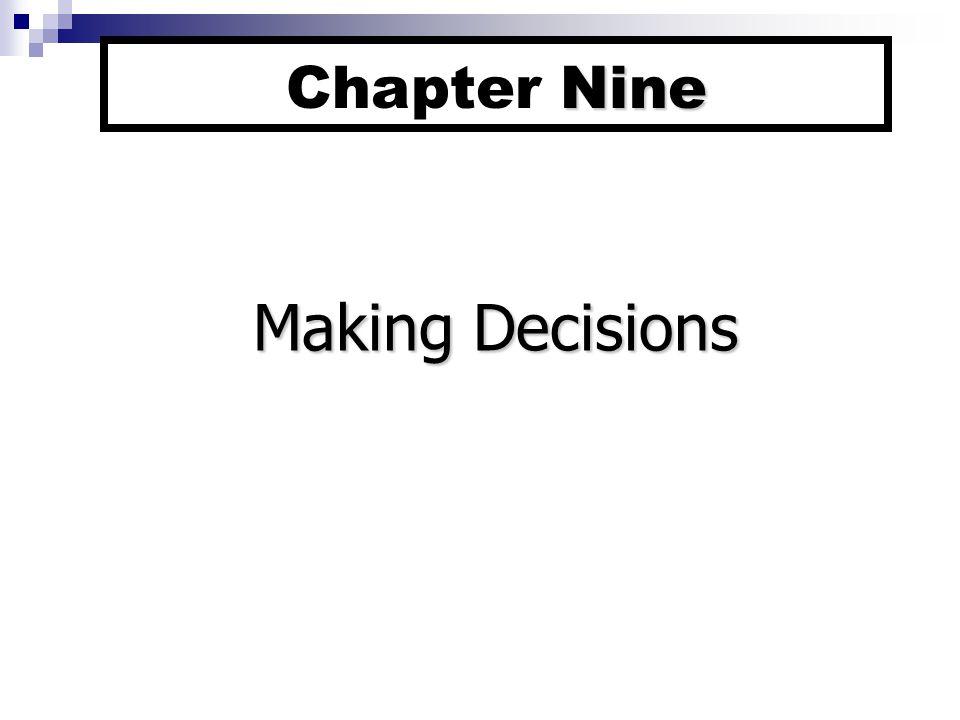 Nine Chapter Nine Making Decisions