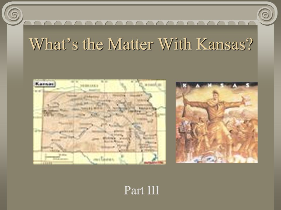 What's the Matter With Kansas Part III