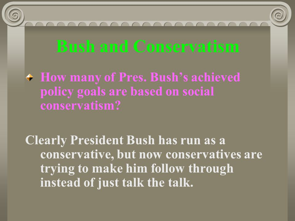 Bush and Conservatism How many of Pres.