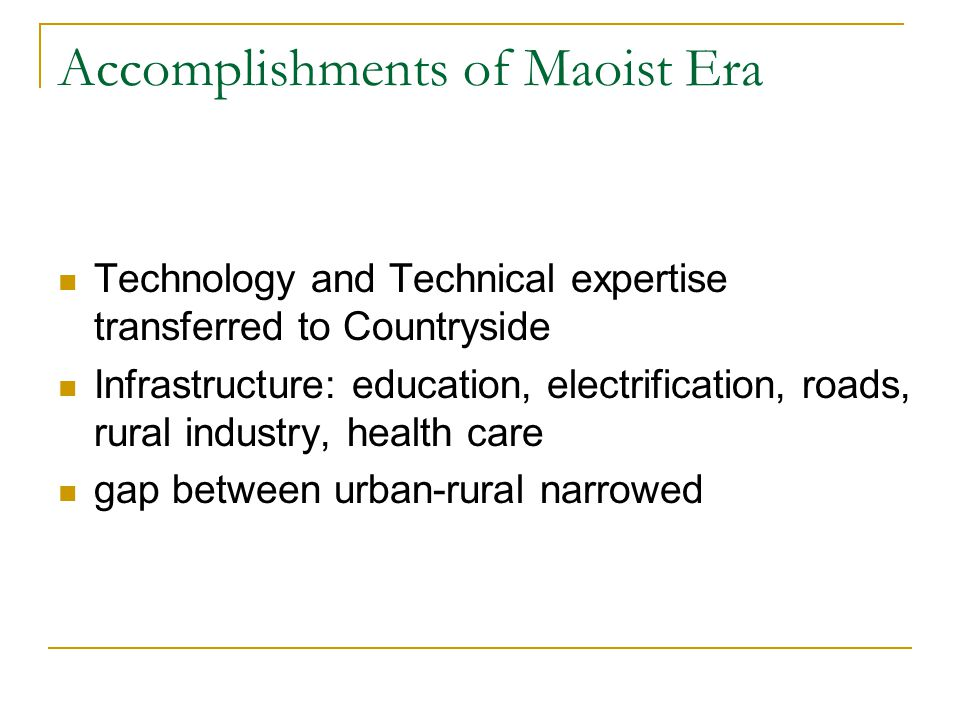 Accomplishments of Maoist Era Technology and Technical expertise transferred to Countryside Infrastructure: education, electrification, roads, rural industry, health care gap between urban-rural narrowed