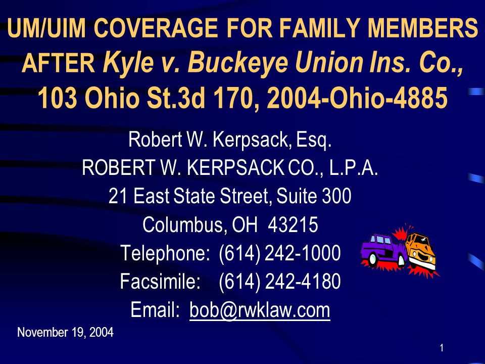 1 UM/UIM COVERAGE FOR FAMILY MEMBERS AFTER Kyle v.