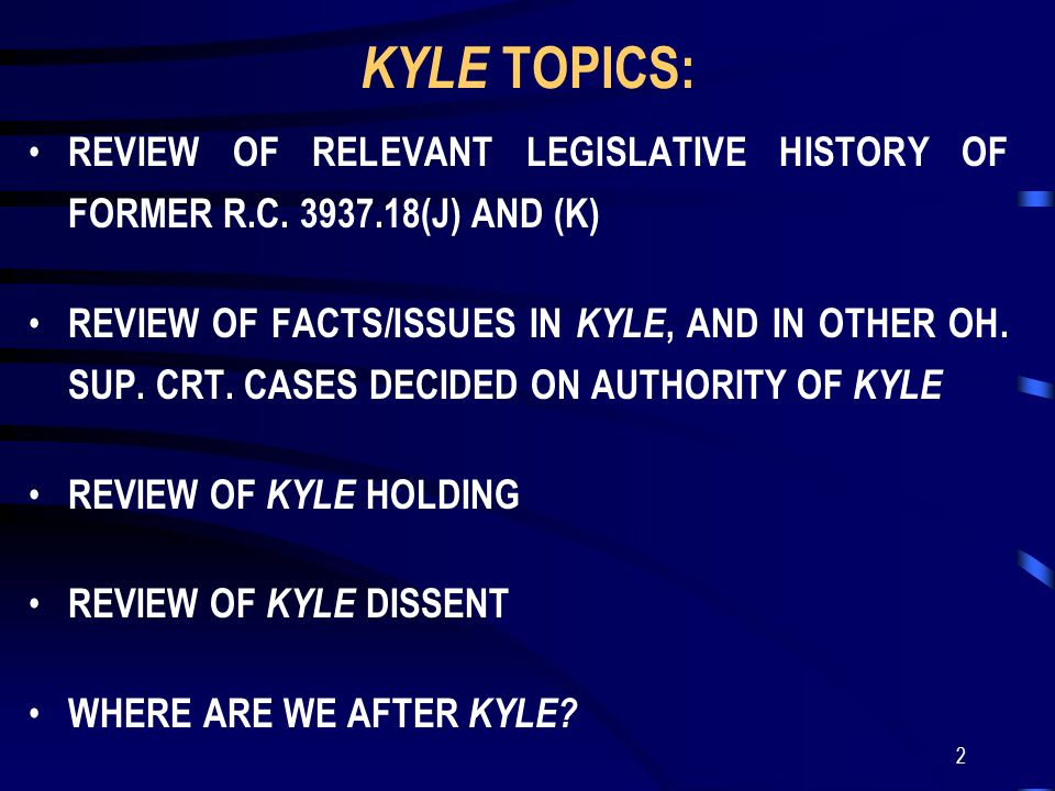 2 KYLE TOPICS: REVIEW OF RELEVANT LEGISLATIVE HISTORY OF FORMER R.C.