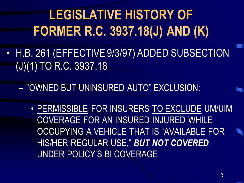 4 LEGISLATIVE HISTORY OF FORMER R.C.3937.18(J) AND (K) (con't) H.B.
