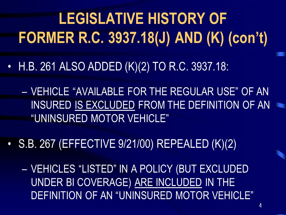 4 LEGISLATIVE HISTORY OF FORMER R.C. 3937.18(J) AND (K) (con't) H.B.