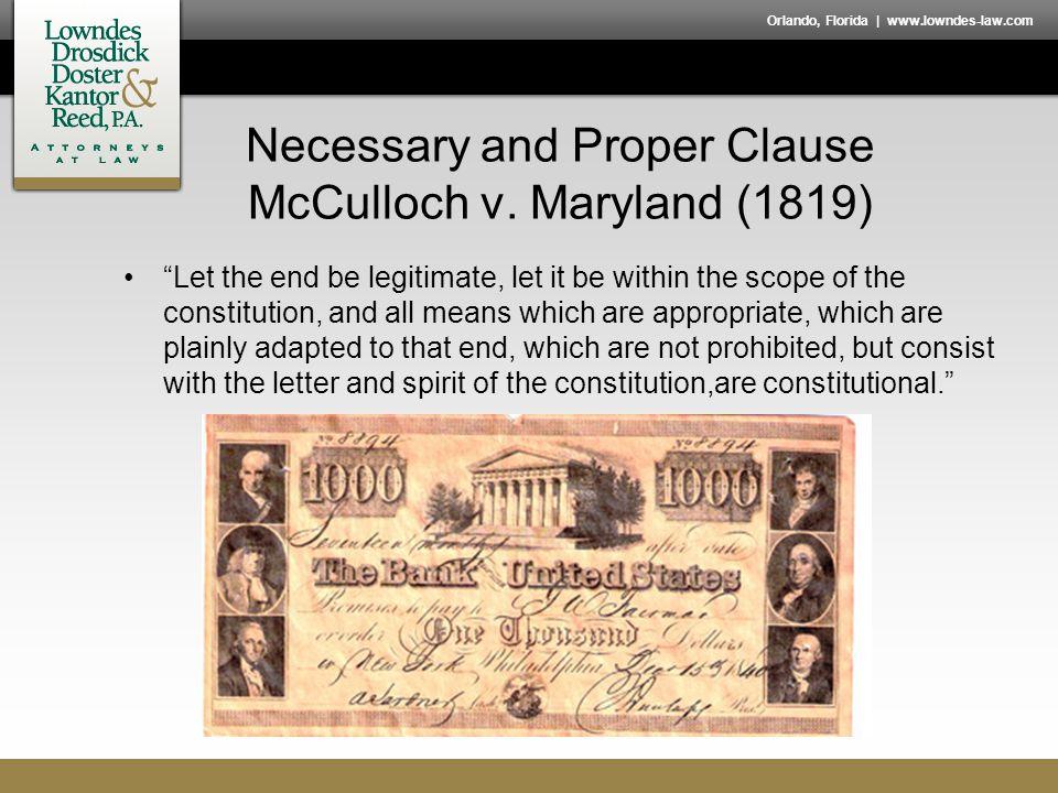 Orlando, Florida | www.lowndes-law.com Necessary and Proper Clause McCulloch v.