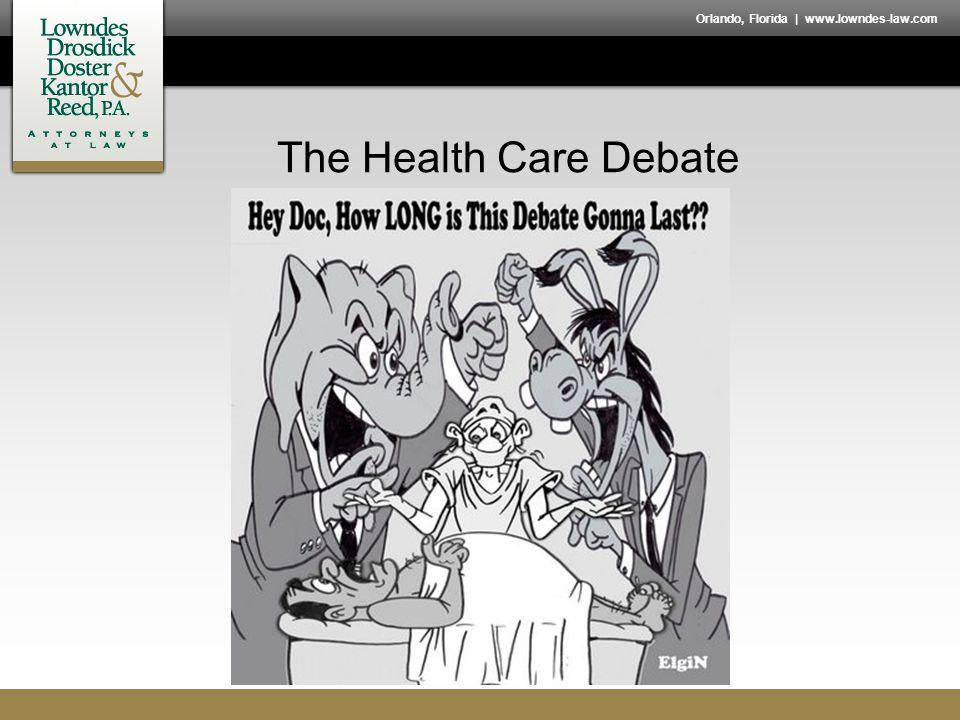 Orlando, Florida | www.lowndes-law.com The Health Care Debate