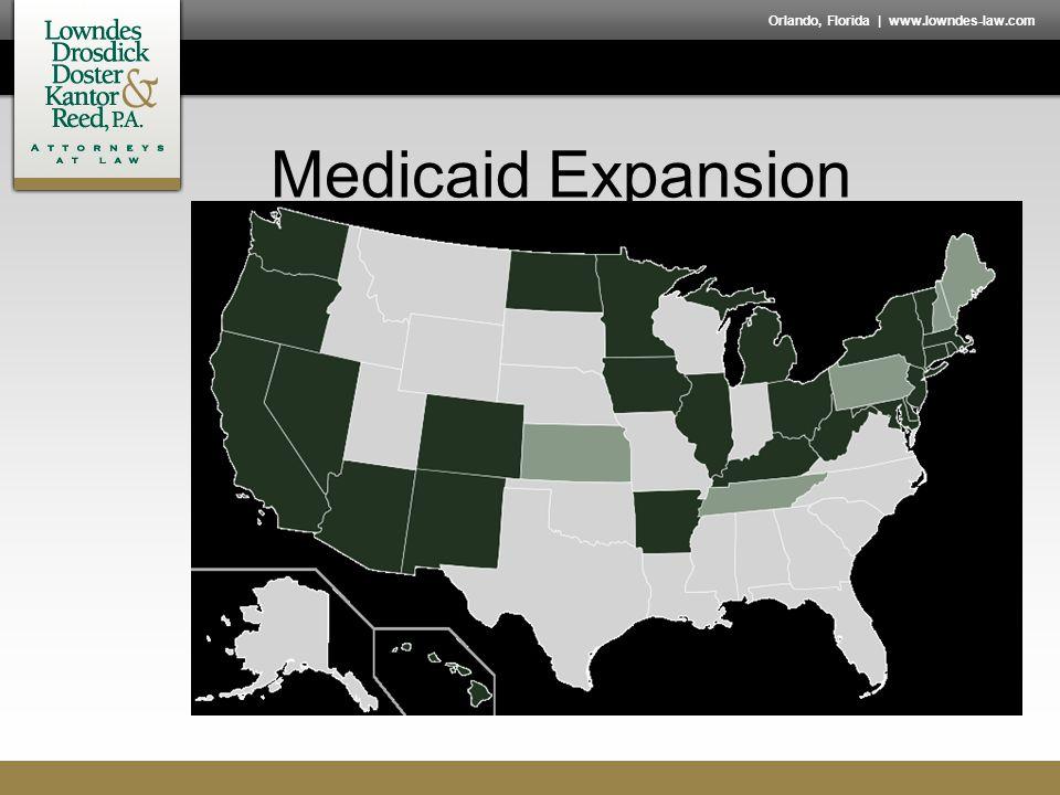 Orlando, Florida | www.lowndes-law.com Medicaid Expansion