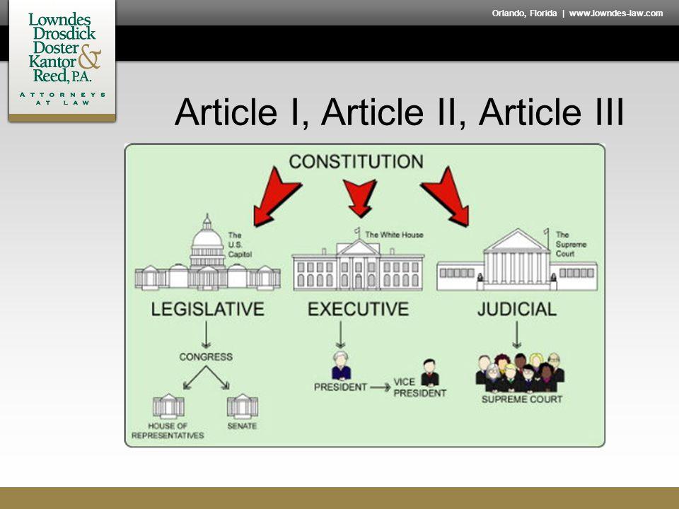 Orlando, Florida | www.lowndes-law.com Article I, Article II, Article III
