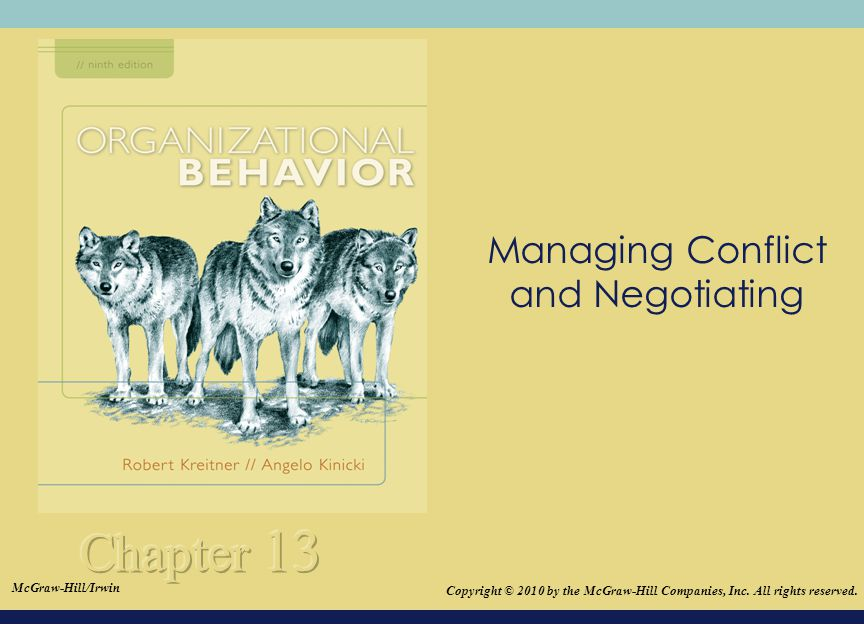 © 2008The McGraw-Hill Companies, Inc. All rights reserved. Managing Conflict and Negotiating Copyright © 2010 by the McGraw-Hill Companies, Inc. All r