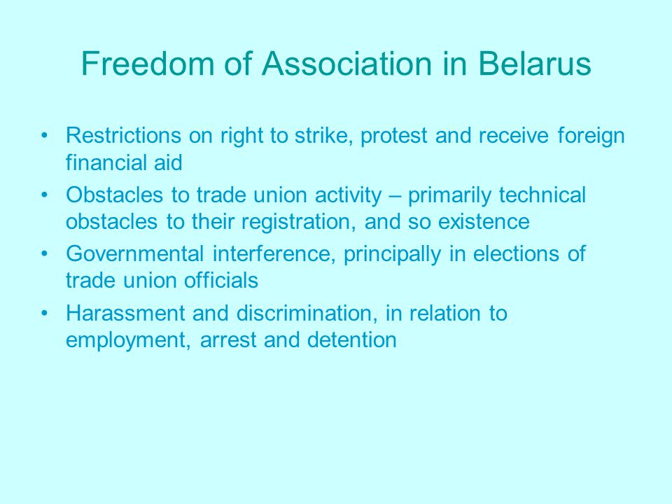 The ILO and Belarus ILO Member in own right even when part of the USSR Ratified both freedom of association conventions Strong rhetoric about freedom of association Continual cooperation with the ILO despite great criticism from ALL organs of the ILO In fact, this is extraordinary, as the ILO is probably the only international organization with which Belarus retains relations