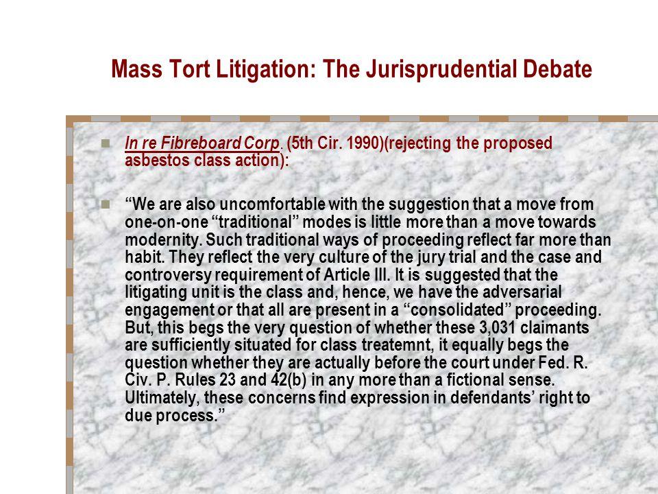 Mass Tort Litigation: The Jurisprudential Debate In re Fibreboard Corp.
