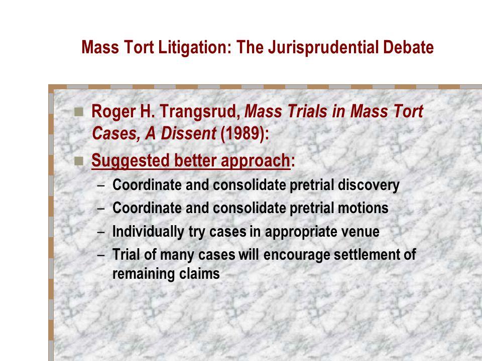 Mass Tort Litigation: The Jurisprudential Debate Roger H.