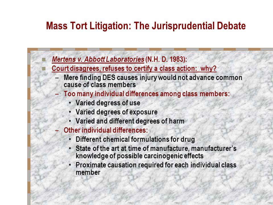 Mass Tort Litigation: The Jurisprudential Debate Mertens v.