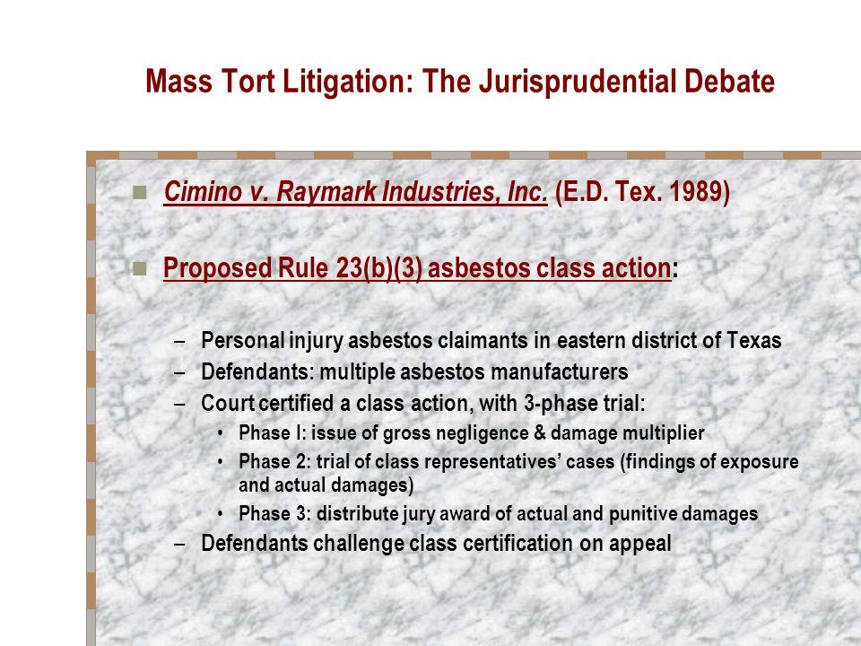 Mass Tort Litigation: The Jurisprudential Debate Questions: Is Prof.