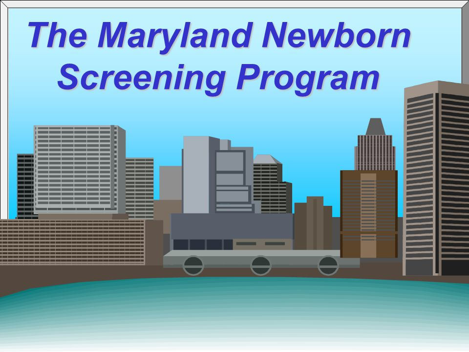 The Maryland Newborn Screening Program