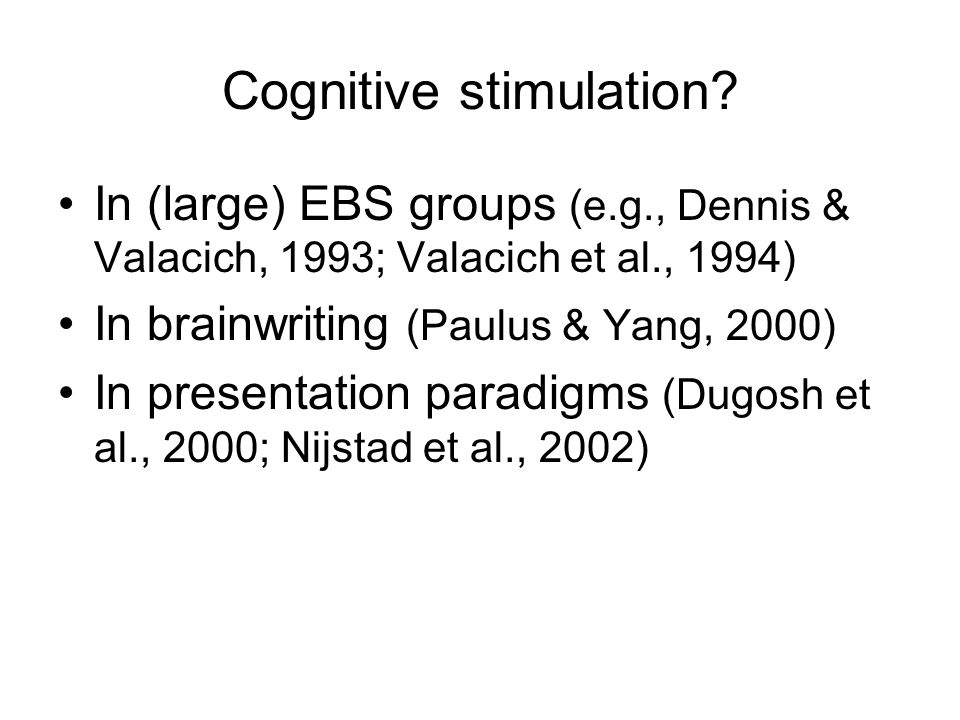 Cognitive stimulation.