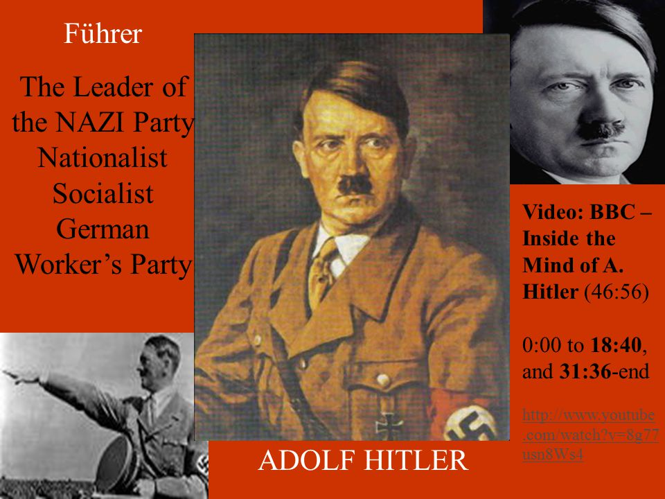 ADOLF HITLER Führer The Leader of the NAZI Party Nationalist Socialist German Worker's Party Video: BBC – Inside the Mind of A.