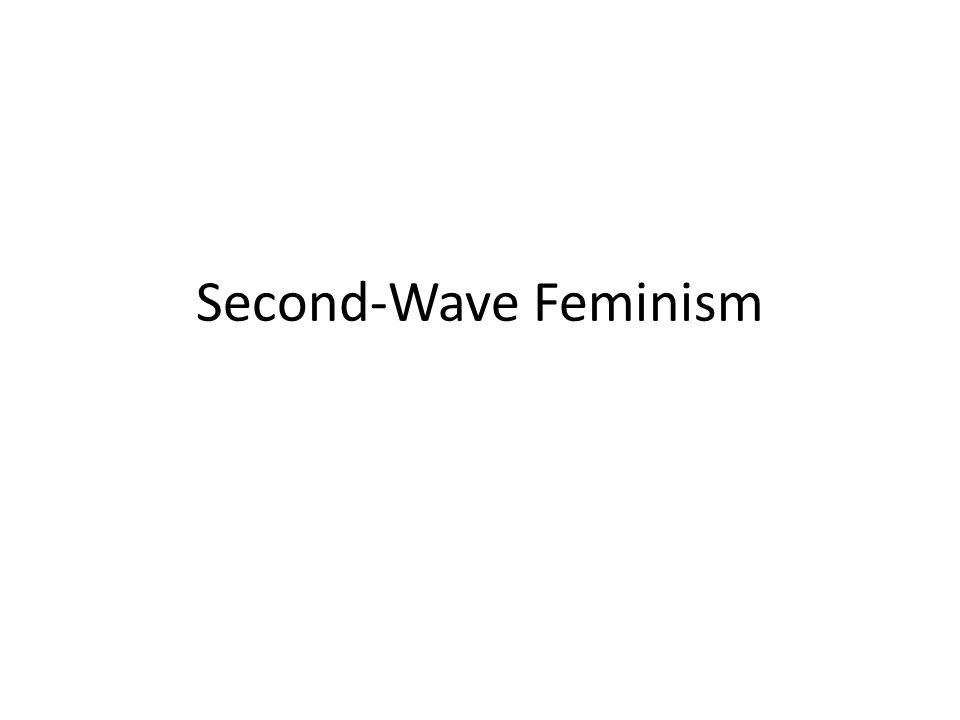 Second-Wave Feminism
