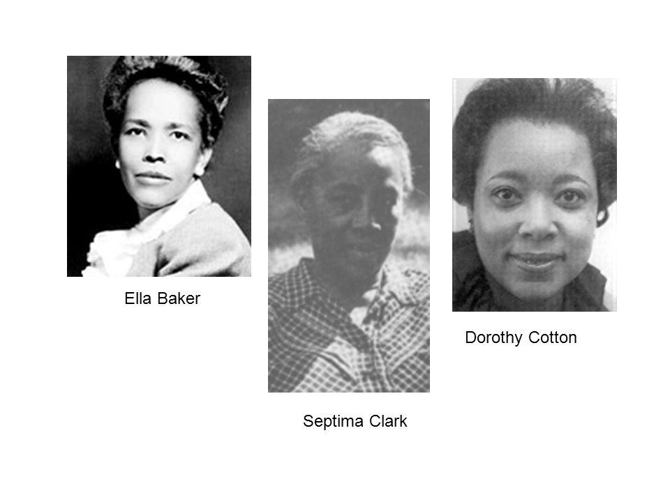 Ella Baker Septima Clark Dorothy Cotton