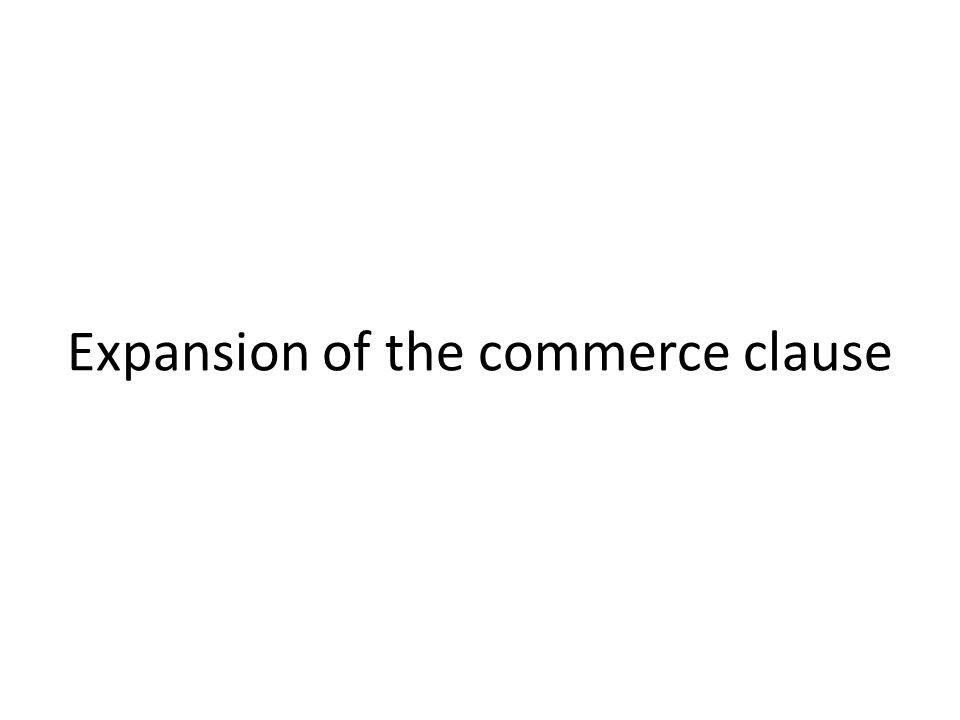 Expansion of the commerce clause