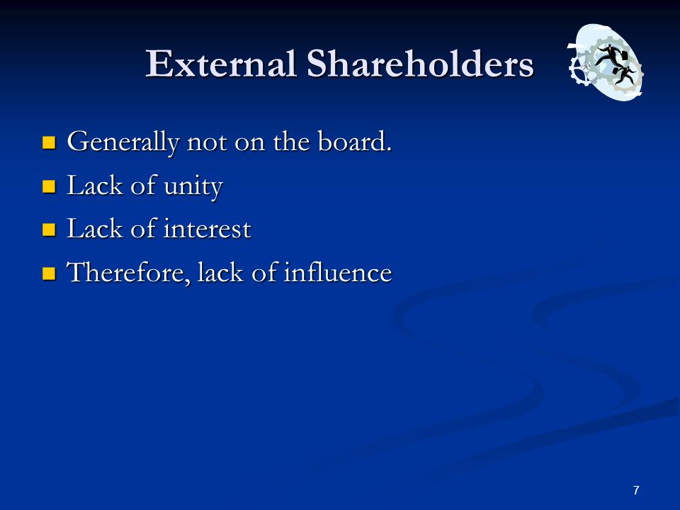 8 Small Private Shareholders Individuals Individuals Only interest in share price change Only interest in share price change No long term interest No long term interest Only a little interest in earnings Only a little interest in earnings Reactive buyers/sellers Reactive buyers/sellers Big losers when things go bad Big losers when things go bad No influence over Boards No influence over Boards