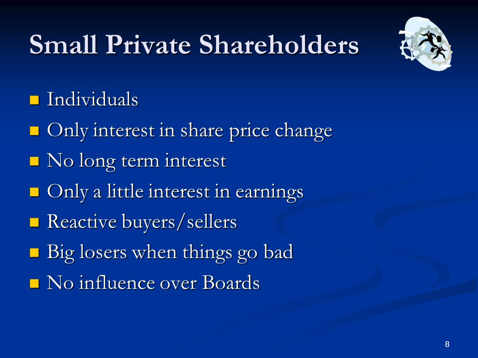 9 Large Private Shareholders Individuals (but may be acting through trusts, private limited companies, etc.) Individuals (but may be acting through trusts, private limited companies, etc.) Have long term interest in the company Have long term interest in the company May have great influence on the company May have great influence on the company May provide bulk of executive directors May provide bulk of executive directors In Pakistan, these people are the focus of corporate governance endeavors.
