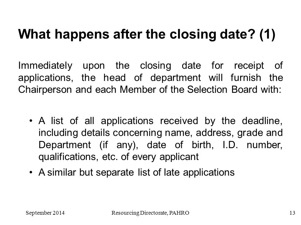 Resourcing Directorate, PAHRO13 What happens after the closing date.