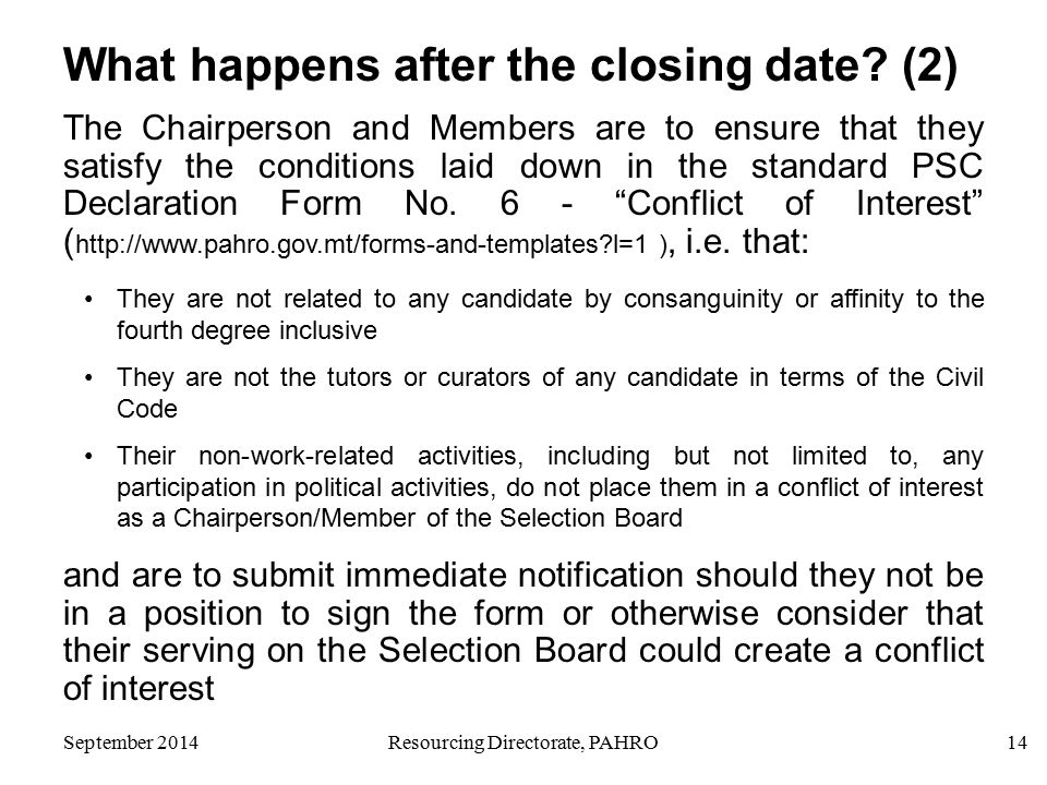 Resourcing Directorate, PAHRO14 What happens after the closing date.