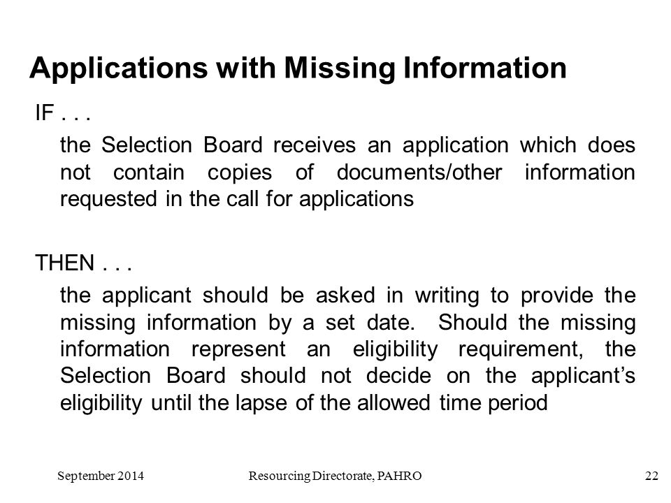 22September 2014Resourcing Directorate, PAHRO Applications with Missing Information IF...