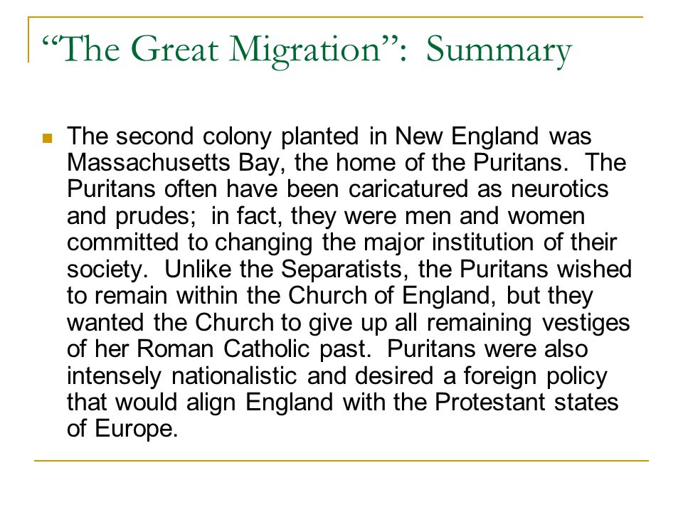 """""""The Great Migration"""": Summary The second colony planted in New England was Massachusetts Bay, the home of the Puritans. The Puritans often have been"""