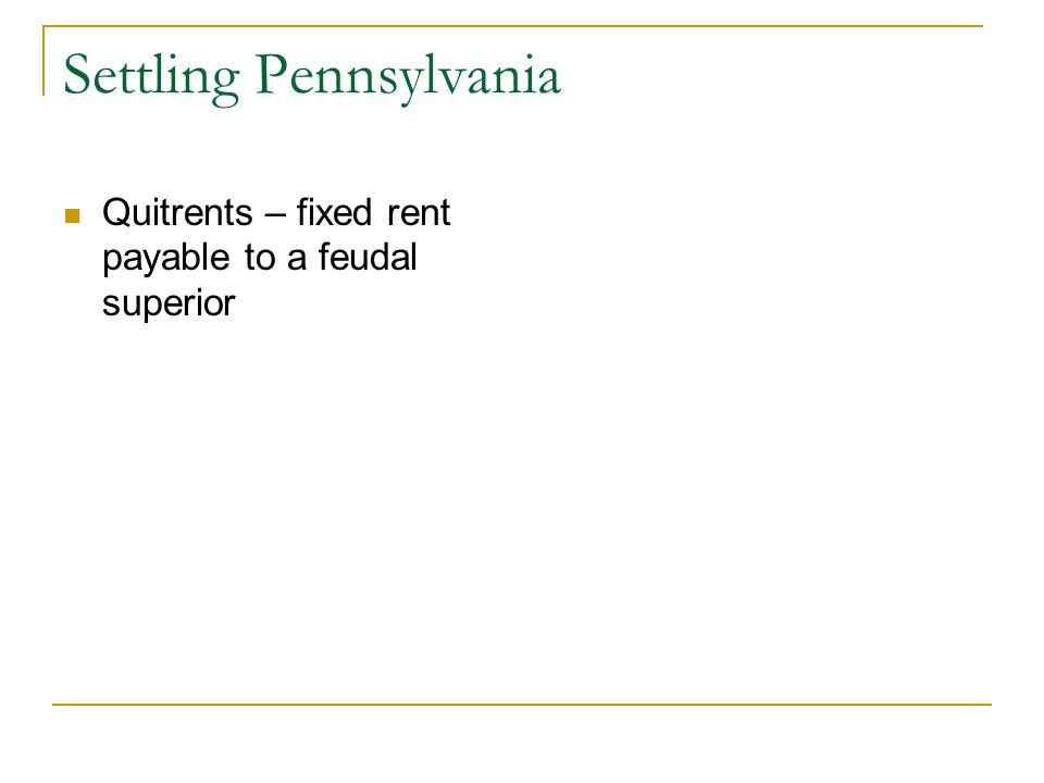Settling Pennsylvania Quitrents – fixed rent payable to a feudal superior