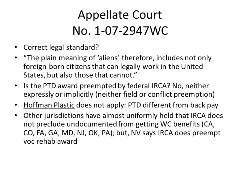 "Appellate Court No. 1-07-2947WC Correct legal standard? ""The plain meaning of 'aliens' therefore, includes not only foreign-born citizens that can leg"