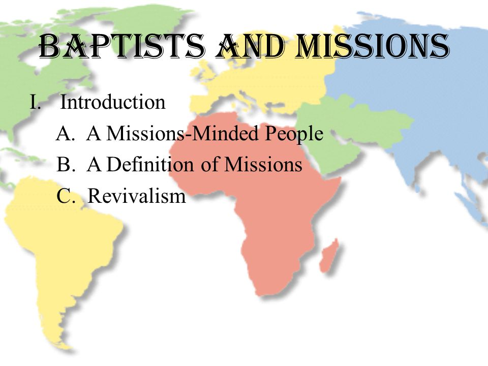 I.Introduction A. A Missions-Minded People B. A Definition of Missions C. Revivalism