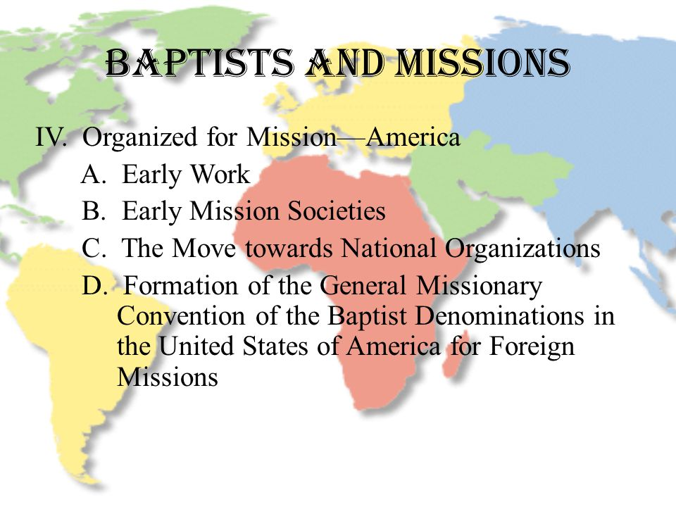 BAPTISTS AND MISSIONS IV.Organized for Mission—America A.